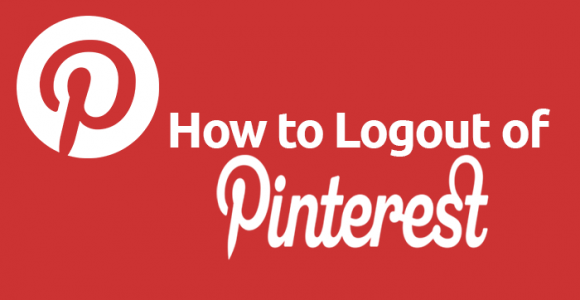 How to Logout of Pinterest: Complete Guide