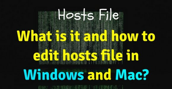 Hosts File: What is it and how to edit hosts file in Windows and Mac?