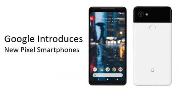 Google Introduces New Pixel Smartphones Google Pixel 2 and Google Pixel XL