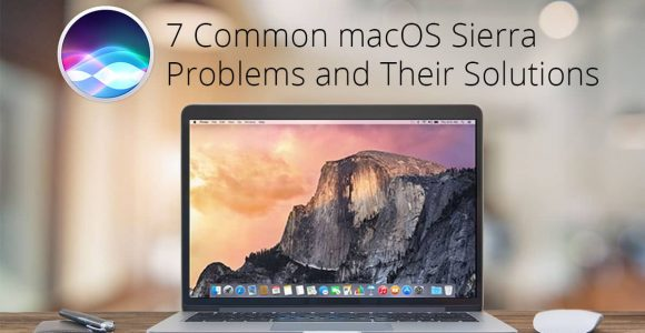 macOS Sierra Problems and Their Solutions