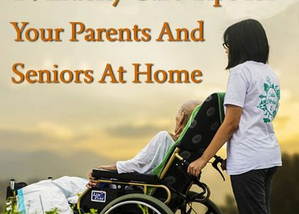 14 Elderly Care Tips for Aging Parents and Seniors At Home