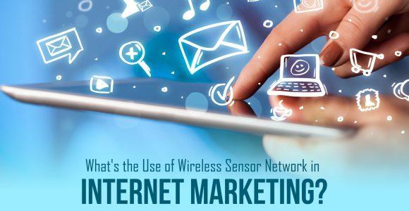 What is the Use of Wireless Sensor Network in Internet Marketing.