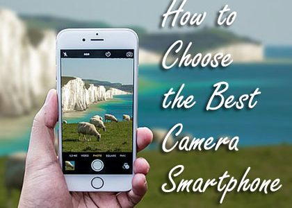Camera Phone: Tips to Choose Best Smartphone Camera for Photography
