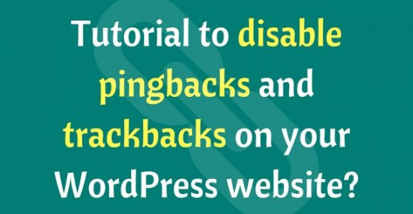 Tutorial to disable pingbacks and trackbacks on your WordPress website?