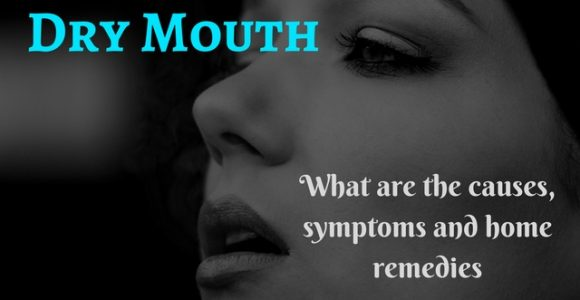 Dry Mouth: What are the causes, symptoms and home remedies