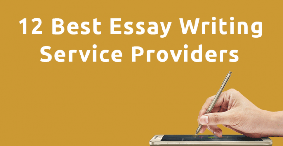 Top 12 Best Essay Writing Service Providers