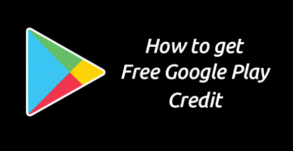 How to Get Free Google Play Credit