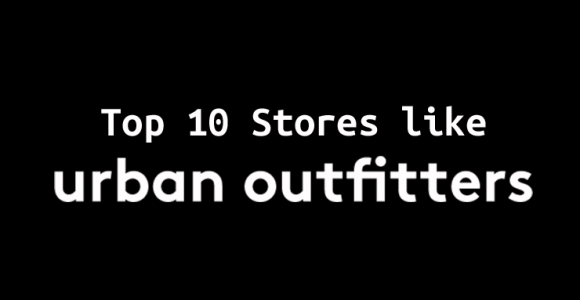 10 Stores like Urban Outfitters
