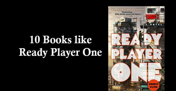 Top 10 Books like Ready Player One