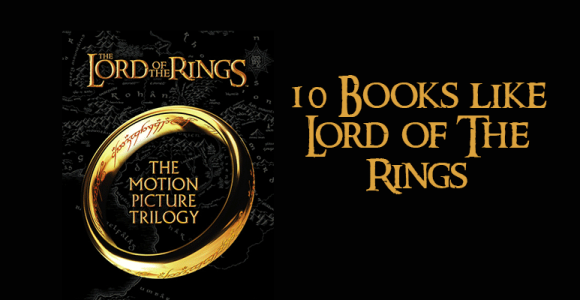 10 Books like Lord of The Rings