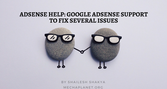 AdSense Help: Google AdSense Support To Fix Several Issues