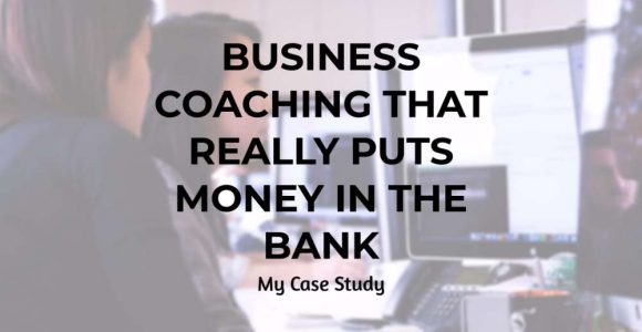 Business Coaching that Really Puts Money in the Bank
