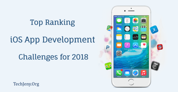 iOS App Development Challenges For 2018