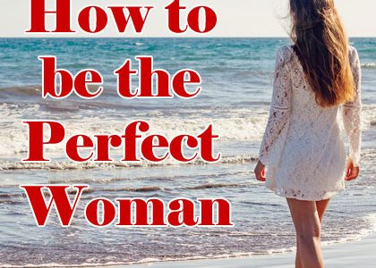 How to be the Perfect Woman | Aha!NOW