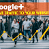 10 Ways How to Increase Website Traffic From Google Plus // Content Marketing