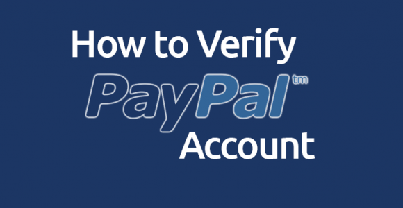 How to Verify PayPal Account: Step by Step Guide