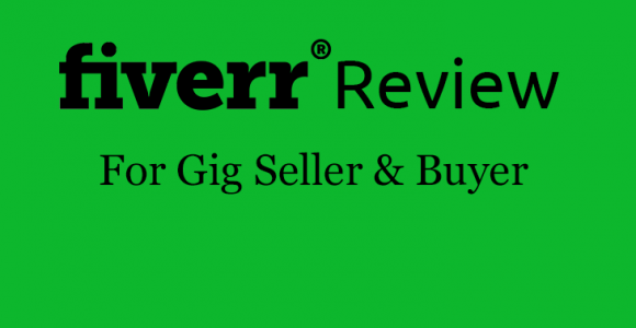 Fiverr Review 2017 For Gig Seller & Buyer