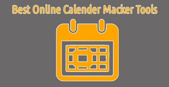 Best Online Calendar Maker Tools That Can Manage Your Life Dates & Task