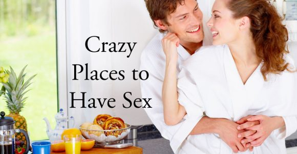 Crazy Places to Have Sex That Can Boost Your Sex Life