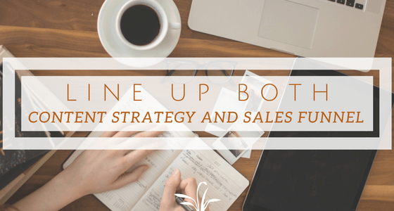How To Line Up Both Content Strategy And Sales Funnel?
