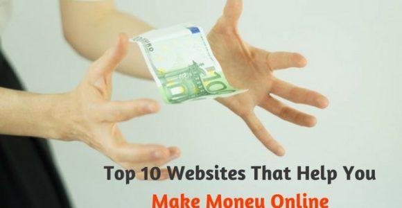 Top 10 Websites That Help You Make Money Online