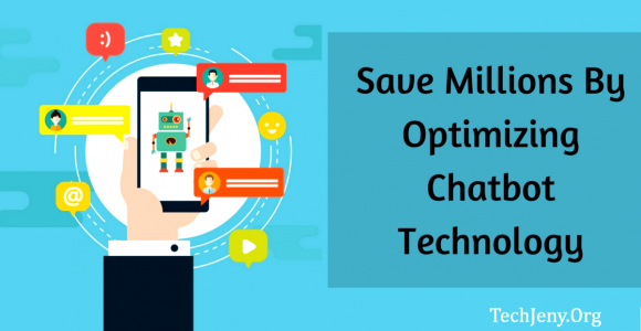 Save Millions By Optimizing Chatbot Technology