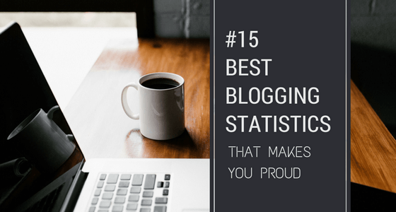 Top 15 Best Blogging Statistics | Content Marketing