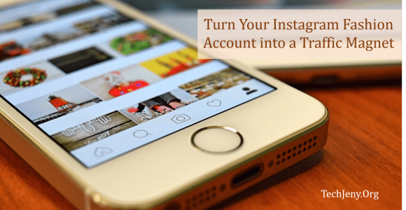 Turn Your Instagram Fashion Account into a Traffic Magnet