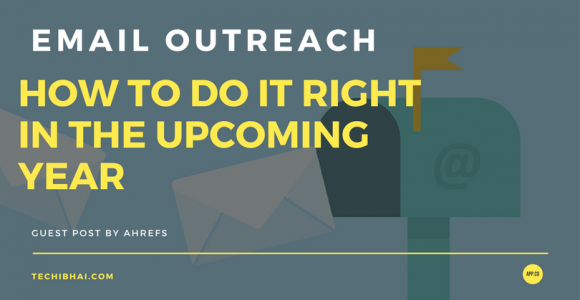 Email Outreach or How to Do It Right In the Upcoming Year   Techi Bhai