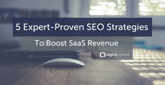 5 Expert-Proven SEO Strategies to Boost SaaS Revenue in 2018