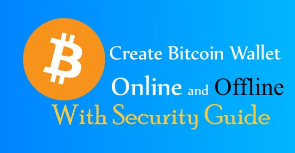 How to Create Bitcoin Wallet Online and Offline with Security Guide