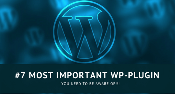 #7 Most Important WordPress Post Plugins You Should Be Aware Of
