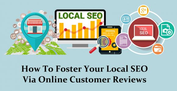 Foster Your Local SEO Via Online Customer Reviews