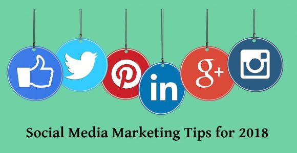 Top 5 Proven Social Media Marketing Tips for 2018