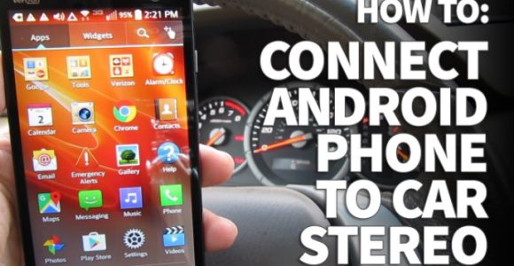 How to Connect Android with Car Stereo – Top 5 methods