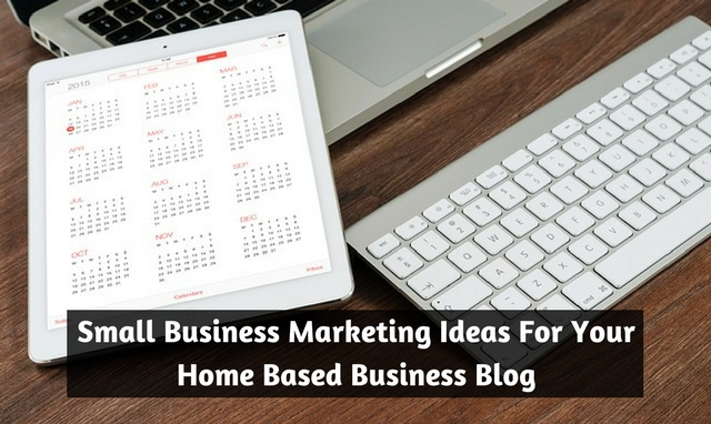 Small Business Marketing Ideas For Your Home Based