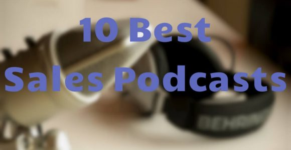 10 Best Sales Podcasts Every Salesperson Must Listen To