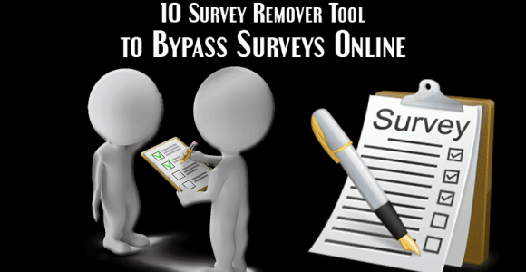 10 survey remover tool to bypass surveys online