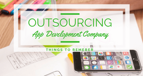 How To Outsource An App Development Company?