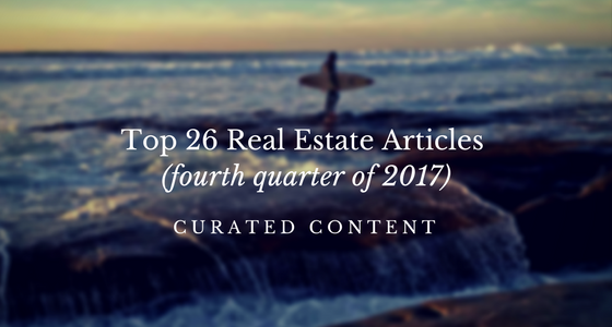 Top 26 Real Estate Articles of the (Fourth Quarter of 2017)