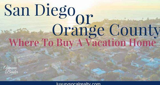 San Diego vs Orange County (Buying Luxury Real Estate)