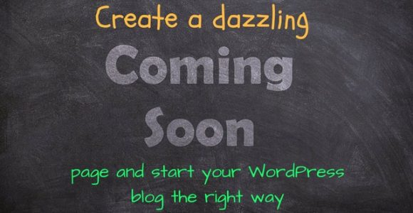 Create a dazzling coming soon page and start your WordPress blog the right way