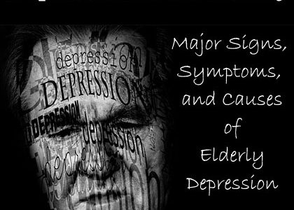 Depression in the Elderly: Major Signs, Symptoms, and Causes | Aha!NOW