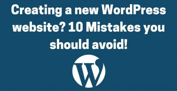 Launching a new WordPress website? Here's your mistakes checklist!