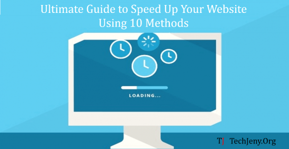 Ultimate Guide to Speeding Up Website Using These 10 Methods