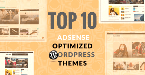 Top 10 Best Google AdSense Optimized WordPress Themes
