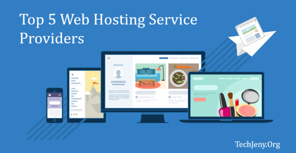 Top 5 Best Web Hosting Service Providers in 2018