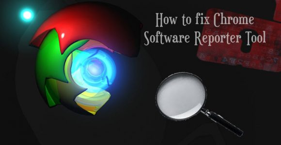 How to fix chrome software reporter tool