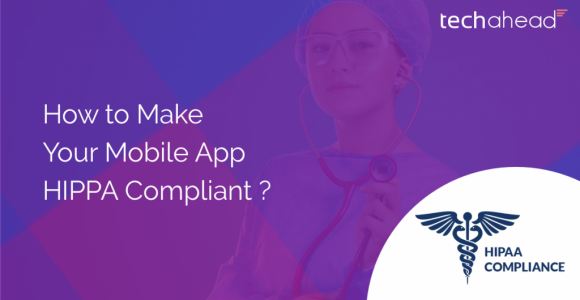 How to Make Your Mobile Application HIPPA Compliant?
