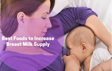 Best Foods To Increase Breast Milk Supply